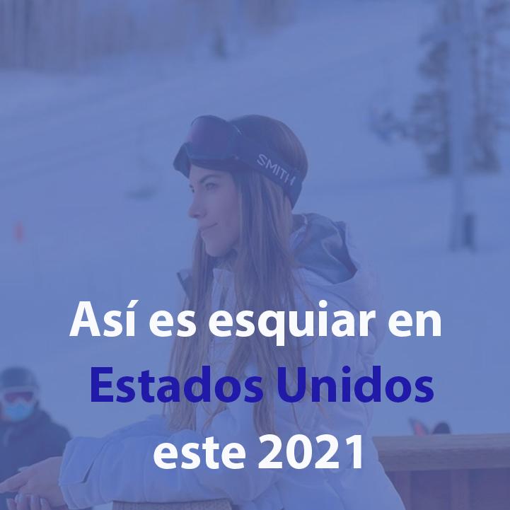 Esquiar en Estados Unidos en 2021